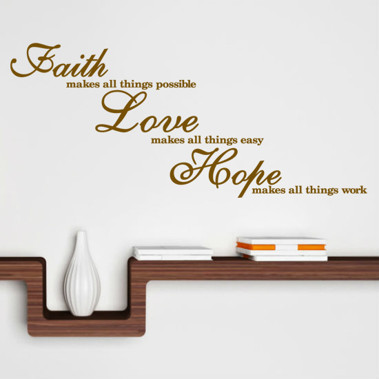 Faith Love Hope Quotes New Short Quote About Faith Love Hope For Your Walls
